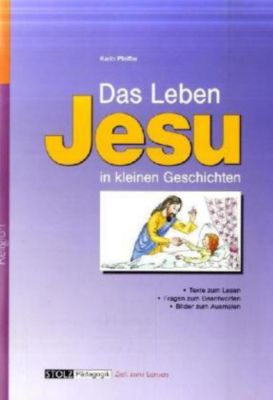das leben jesu in kleinen geschichten buch. Black Bedroom Furniture Sets. Home Design Ideas