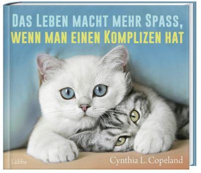 Das Leben macht mehr Spaß, wenn man einen Komplizen hat - Cynthia L. Copeland |