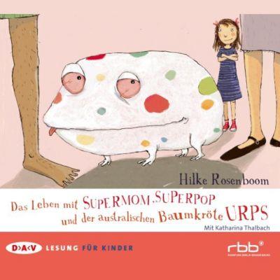 Das Leben mit Supermom, Superpop und der australischen Baumkröte Urps, Hilke Rosenboom