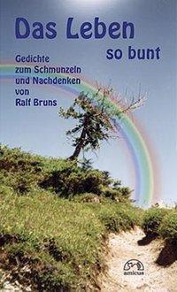 Das Leben so bunt - Ralf Bruns |