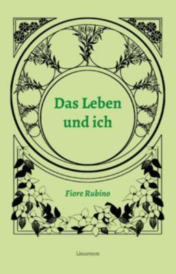 Das Leben und ich - Fiore Rubino |