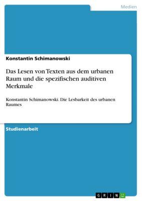 Das Lesen von Texten aus dem urbanen Raum und die spezifischen auditiven Merkmale, Konstantin Schimanowski