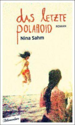 Das letzte Polaroid, Nina Sahm