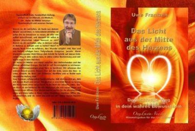 Das Licht aus der Mitte des Herzens, Uwe Frantzen