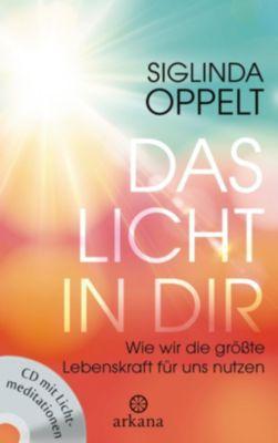 Das Licht in dir, m. Audio-CD, Siglinda Oppelt