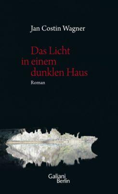 Das Licht in einem dunklen Haus, Jan Costin Wagner