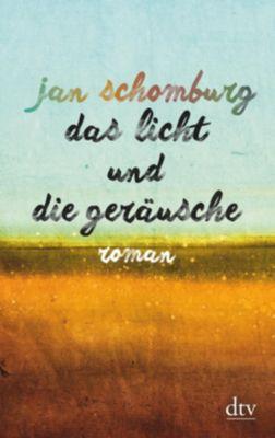 Das Licht und die Geräusche - Jan Schomburg  
