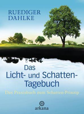 Das Licht- und Schatten-Tagebuch, Ruediger Dahlke
