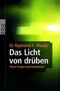 Das Licht von drüben, Raymond A. Moody
