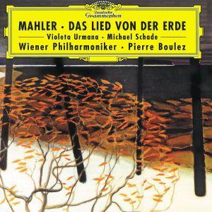 Das Lied Von Der Erde, Urmana, Schade, Boulez, Wp
