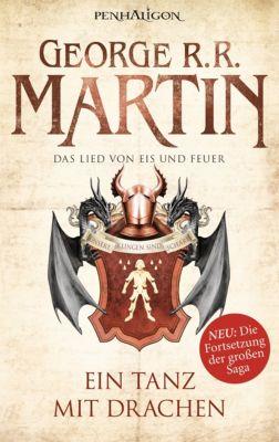 Das Lied von Eis und Feuer Band 10: Ein Tanz mit Drachen, George R.R. Martin