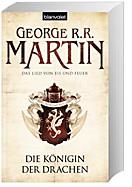 Das Lied von Eis und Feuer Band 6: Die Königin der Drachen, George R. R. Martin