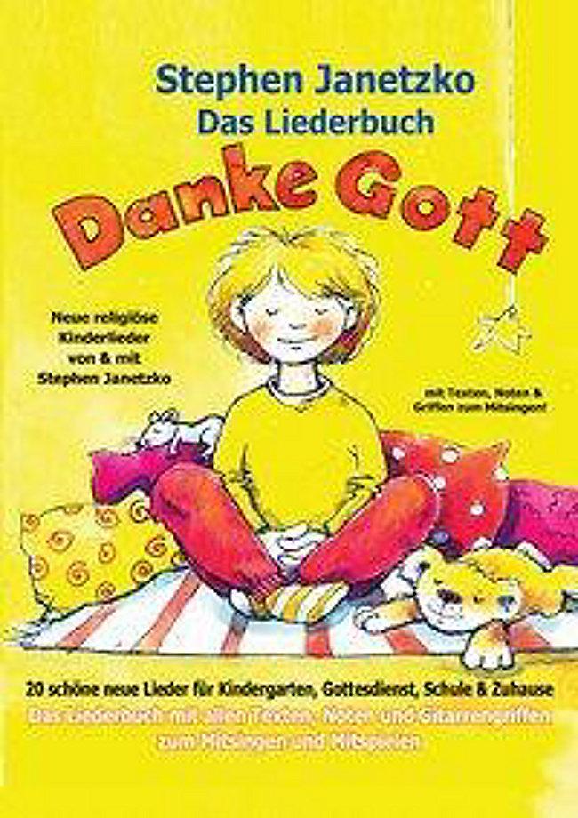 Das Liederbuch - Danke Gott - 20 schöne neue Lieder für Kindergarten ...