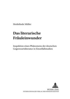 Das «literarische Fräuleinwunder», Heidelinde Müller
