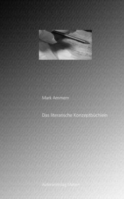 Das literarische Konzeptbüchlein, Mark Ammern