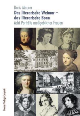 Das literarische Weimar - das literarische Bonn - Doris Maurer pdf epub