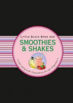 Das Little Black Book der Smoothies & Shakes - Heike Kügler-Anger pdf epub