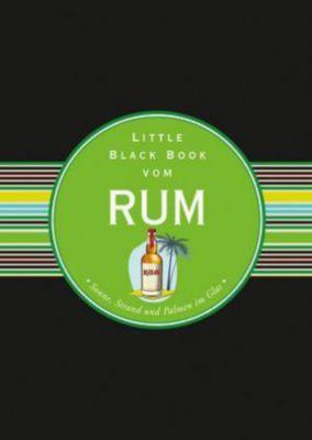 Das Little Black Book vom Rum - Arno Gänsmantel |