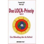 Das LOLA-Prinzip, Francoise Egli, Rene Egli