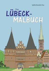 Das Lübeck-Malbuch - Sybille Benedict-Rux |