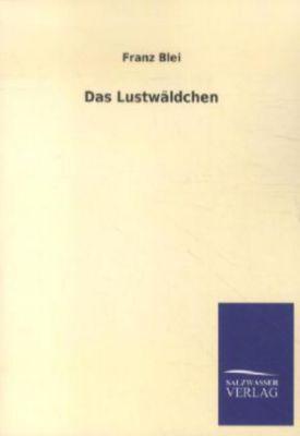 Das Lustwäldchen - Franz Blei pdf epub