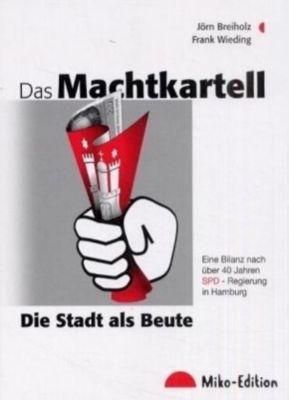 Das Machtkartell, Jörn Breiholz, Frank Wieding