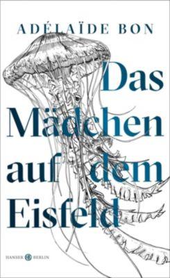 Das Mädchen auf dem Eisfeld - Adelaïde Bon pdf epub
