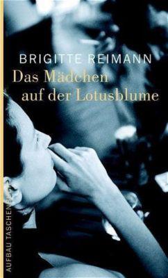 Das Mädchen auf der Lotusblume, Brigitte Reimann