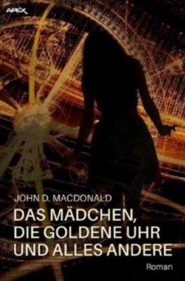 DAS MÄDCHEN, DIE GOLDENE UHR UND ALLES ANDERE - John D. MacDonald pdf epub
