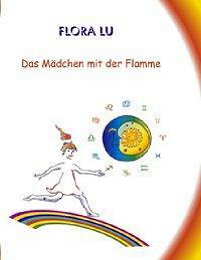 Das Mädchen Mit Der Flamme Buch Von Flora Lu Portofrei Bestellen