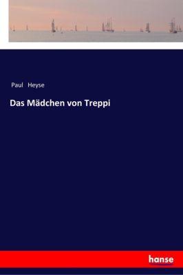 Das Mädchen von Treppi - Paul Heyse |