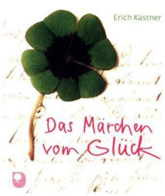 Das Märchen vom Glück - Erich Kästner |