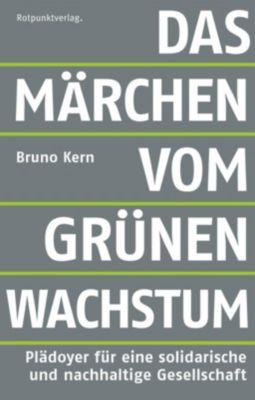 Das Märchen vom grünen Wachstum - Bruno Kern pdf epub