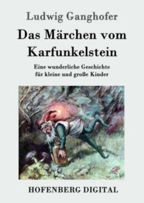 Das Märchen vom Karfunkelstein, Ludwig Ganghofer