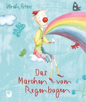 Das Märchen vom Regenbogen - Ulrich Peters |