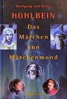 Das Märchen von Märchenmond, Wolfgang Hohlbein, Heike Hohlbein