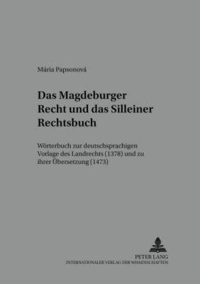 Das Magdeburger Recht und das Silleiner Rechtsbuch, Mária Papsonová