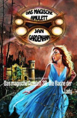 Das magische Amulett 38: Die Rache der Lady, Jan Gardemann