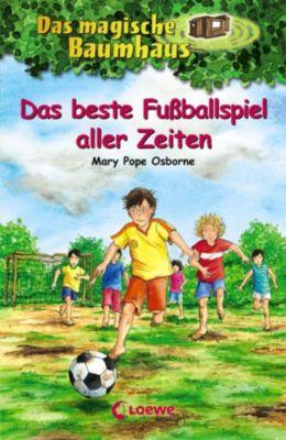 Das magische Baumhaus: Das magische Baumhaus 50 - Das beste Fußballspiel aller Zeiten, Mary Pope Osborne