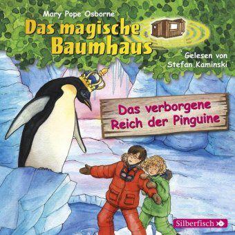 Das magische Baumhaus - Das verborgene Reich der Pinguine, 1 Audio-CD, Mary Pope Osborne