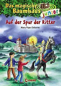 Das magische Baumhaus junior Band 2: Auf der Spur der Ritter