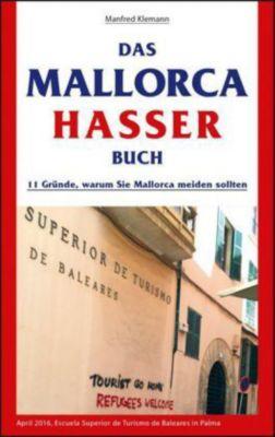 Das Mallorca Hasser Buch, Manfred Klemann