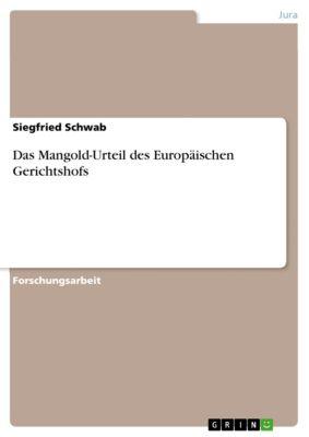 Das Mangold-Urteil des Europäischen Gerichtshofs, Siegfried Schwab