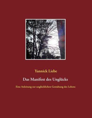 Das Manifest des Unglücks, Yannick Liebe