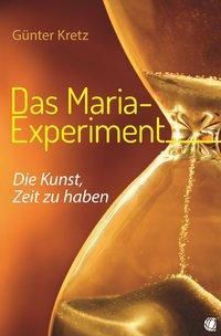 Das Maria-Experiment - Günter Kretz  