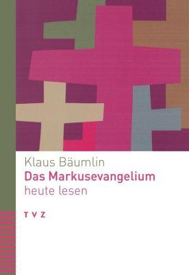 Das Markusevangelium heute lesen - Klaus Bäumlin pdf epub