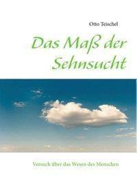 Das Maß der Sehnsucht, Otto Teischel
