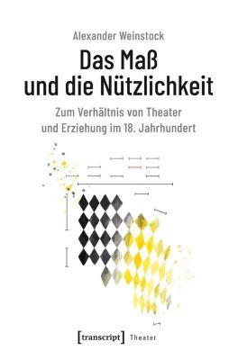 Das Maß und die Nützlichkeit - Alexander Weinstock |