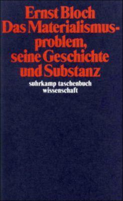 Das Materialismusproblem, seine Geschichte und Substanz, Ernst Bloch