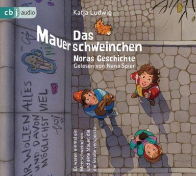 Das Mauerschweinchen - Noras Geschichte / Arons Geschichte, 2 Audio-CDs - Katja Ludwig pdf epub